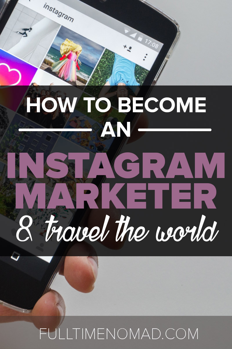 Learn how to become an Instagram marketer and boost your freelance social media manager services by becoming an expert in this highly specialised niche! | FulltimeNomad.com