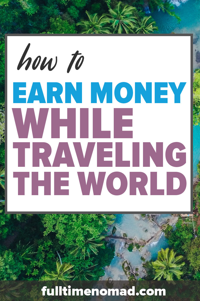Earn money while travelling by taking up any of these online jobs. Don't have any experience? Worry not we show you how to get started ASAP! | Travel Jobs | FulltimeNomad.com