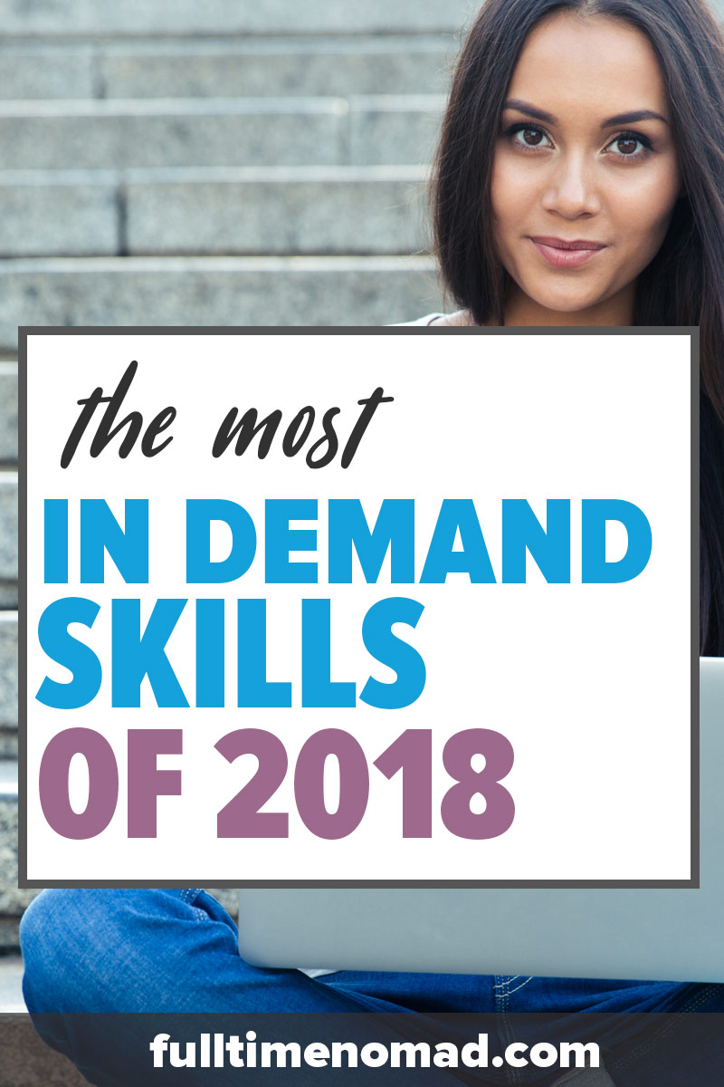 The most in demand skills of 2018 and beyond. If you're looking to learn a new skill - check out the top digital marketing, tech & IT skills in demand. Build a successful and sustainable business with technology skills that will be in demand now and in the future. | FulltimeNomad.com