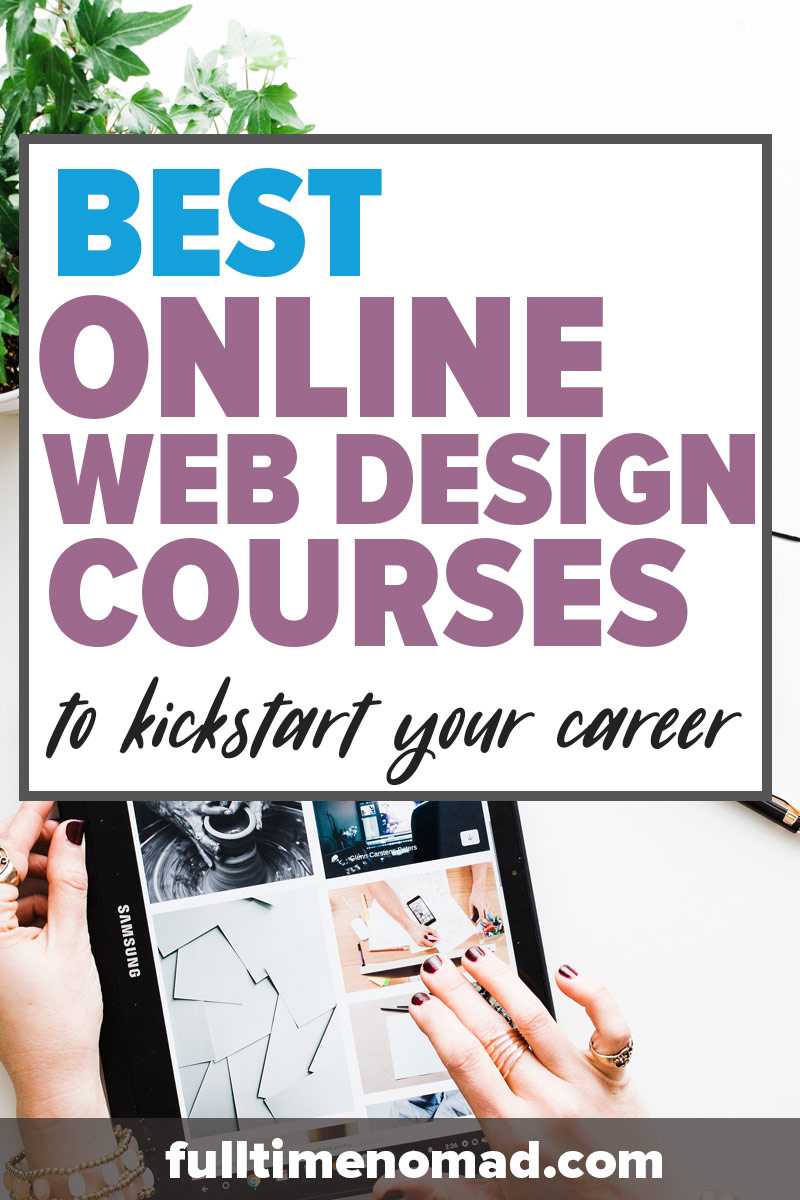 Check out the best online web design courses that you can take to learn or improve your web design design skills and run your own successful web design business! | FulltimeNomad.com