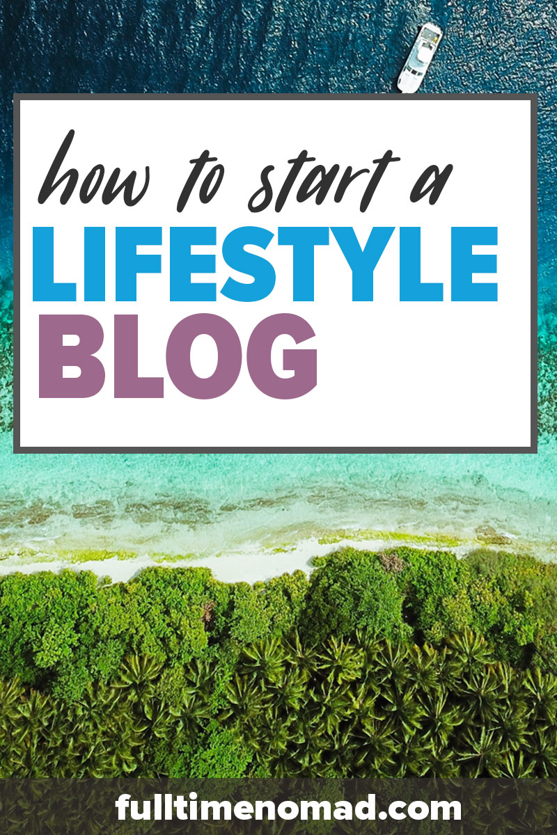 Want to know how to start a lifestyle blog? If you don't know what that is or simply don't know where to start, this is the perfect guide for you. We will show you how to start a successful lifestyle blog that makes money, with lots of tips and real examples. | FulltimeNomad.com