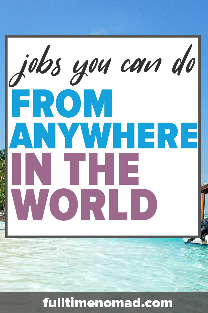 Finding jobs you can do from anywhere is the secret sauce in living a successful and stress free digital nomad life. Check out out post on where to find jobs you can do from anywhere in the world! | FulltimeNomad.com