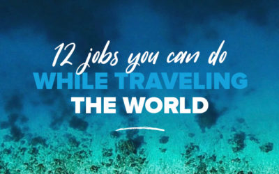 12 Jobs You Can Do While Traveling: There's Something For Every One