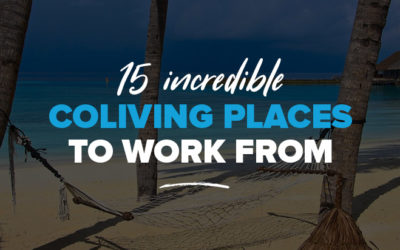 Best Places to Work Remotely: 15 Incredible Coliving Spaces to Work From